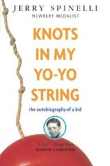 Knots in My Yo-Yo String | Jerry Spinelli |