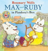 Max and Ruby in Pandora's Box | Rosemary Wells |