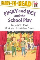 Pinky and Rex and the School Play | James Howe |