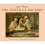 The Tortilla Factory | Gary Paulsen |