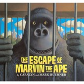 The Escape of Marvin the Ape | Caralyn Buehner |