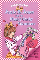 Junie B. Jones and the Mushy Gushy Valentime | Barbara Park |