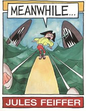 Meanwhile... | Jules Feiffer |