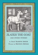 Zlateh the Goat and Other Stories | Isaac Bashevis Singer |