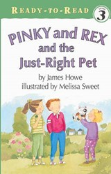 Pinky and Rex and the Just-Right Pet | James Howe |