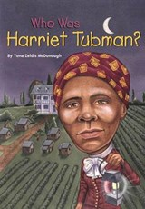 Who Was Harriet Tubman? | Yona Zeldis McDonough |