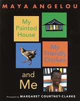 My Painted House, My Friendly Chicken, and Me | Maya Angelou |