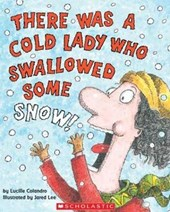 There Was a Cold Lady Who Swallowed Some Snow | Lucille Colandro |