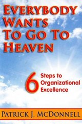 Everybody Wants to Go to Heaven | Patrick J. McDonnell |