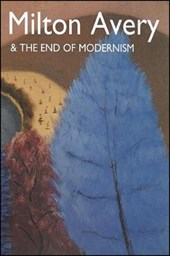 Milton Avery & the End of Modernism