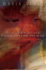 The Ultimate Betrayal | Maria Stolz |