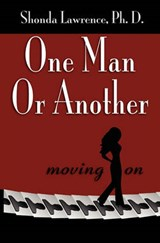 One Man or Another | Ph. D. Shonda Kaye Lawrence |