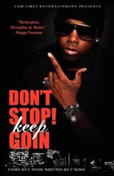 Don't Stop Keep Goin' | C Winn |