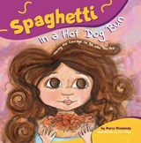 Spaghetti in a Hot Dog Bun | Maria Dismondy |