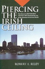 Piercing the Irish Ceiling | Robert E. Riley |