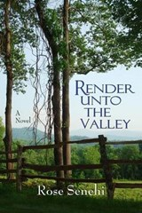Render Unto the Valley | Rose Senehi |