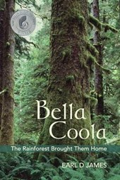 Bella Coola:  The Rainforest Brought Them Home