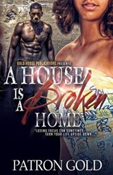 A House Is a Broken Home | Patron Gold |