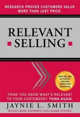 Relevant Selling | Jaynie L. Smith |