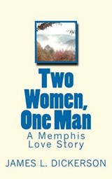 Two Women, One Man | James L. Dickerson |