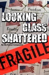 Looking Glass Shattered | My Humancompassion |