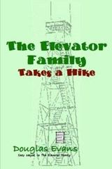 The Elevator Family Takes a Hike | Douglas Evans |