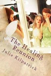 The Healing Reunion