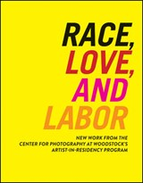 Race, Love, and Labor | Sarah Lewis |