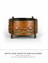 Arts and Crafts Metalwork | Cathers, David ; Clancy, Jonathan ; Montgomery, Susan J. |