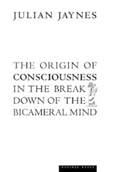 The Origin of Consciousness in the Breakdown of the Bicameral Mind | Julian Jaynes |