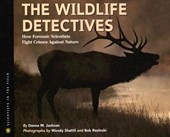 The Wildlife Detectives | Donna M. Jackson |