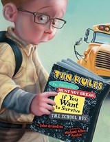 Ten Rules You Absolutely Must Not Break if You Want to Survive the School Bus | Grandits John Grandits ; Austin Michael Allen Austin |