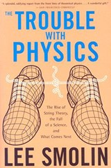 The Trouble with Physics | Lee Smolin |