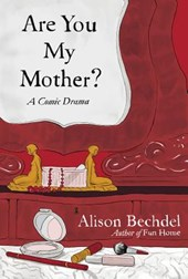 Are You My Mother? | Alison Bechdel |