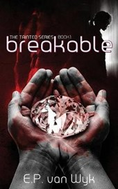 Breakable (Tainted, #1)