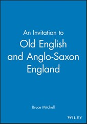 An Invitation to Old English and Anglo-Saxon England | Bruce Mitchell |