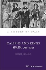 Caliphs and Kings | Roger Collins |