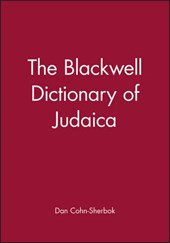 The Blackwell Dictionary of Judaica | Dan Cohn-Sherbok |