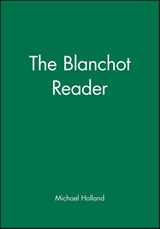 The Blanchot Reader | Michael Holland |
