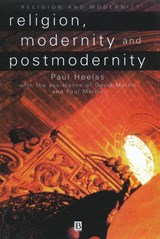 Religion, Modernity and Postmodernity | Paul Heelas |