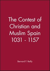 The Contest of Christian and Muslim Spain 1031 - | Bernard F. Reilly |
