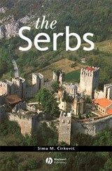 The Serbs | Sima M. Cirkovic |