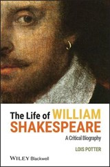 The Life of William Shakespeare | Lois Potter |