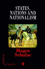 States, Nations and Nationalism | Hagen Schulze |