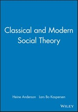 Classical and Modern Social Theory | Heine Anderson ; Lars Bo Kaspersen |