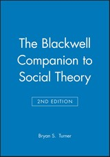The Blackwell Companion to Social Theory | Bryan S. Turner |