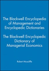 The Blackwell Encyclopedia of Management and Encyclopedic Dictionaries | Robert Mcauliffe |