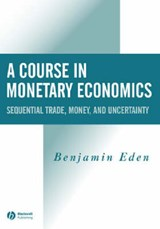 A Course in Monetary Economics | Benjamin Eden |