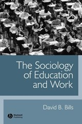 The Sociology of Education and Work | David B. Bills |