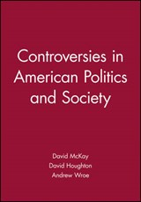 Controversies in American Politics and Society | David McKay |